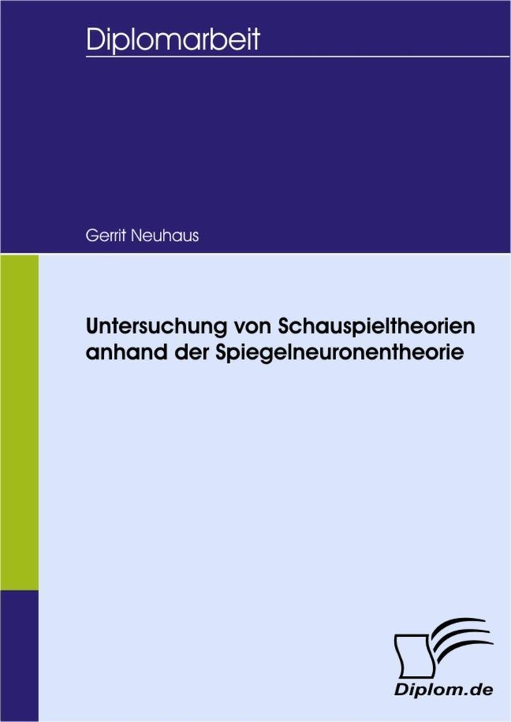 Untersuchung von Schauspieltheorien anhand der Spiegelneuronentheorie