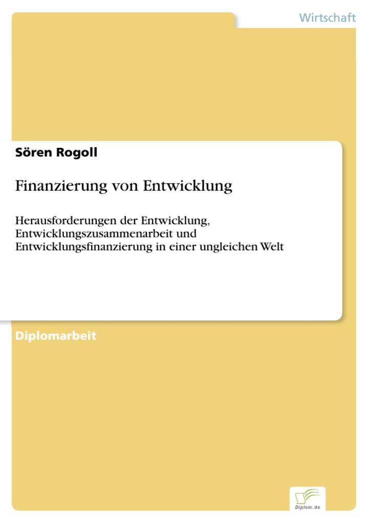 Finanzierung von Entwicklung als eBook von Sören Rogoll - Diplom.de