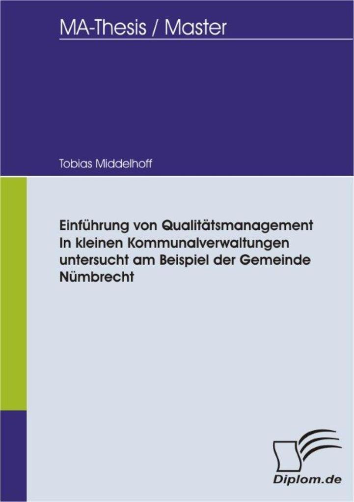 Einführung von Qualitätsmanagement in kleinen Kommunalverwaltungen untersucht am Beispiel der Gemeinde Nümbrecht als eBook