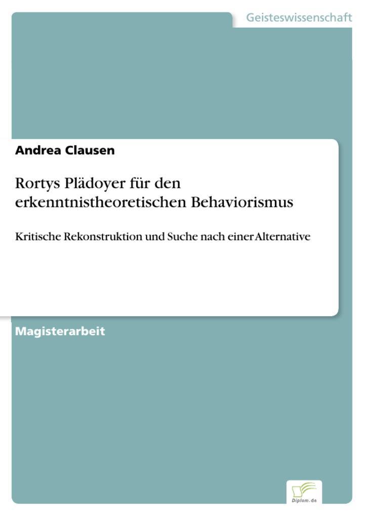 Rortys Plädoyer für den erkenntnistheoretischen Behaviorismus