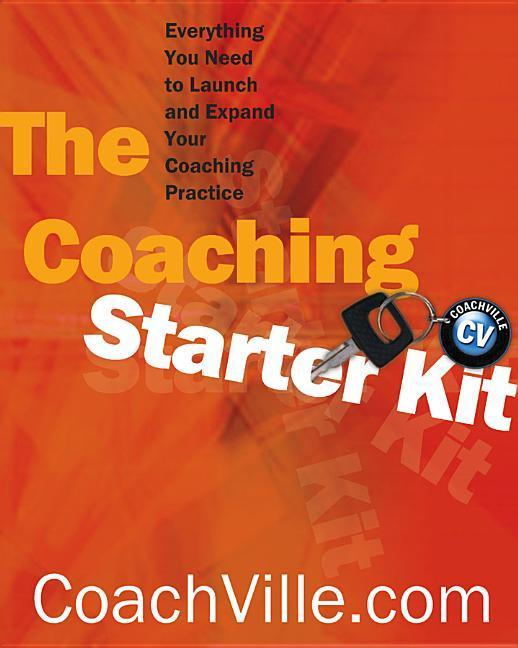 The Coaching Starter Kit: Everything You Need to Launch and Expand Your Coaching Practice als Taschenbuch