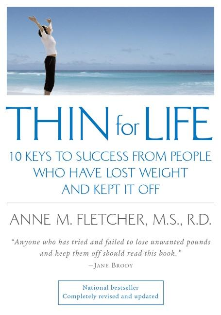 Thin for Life: 10 Keys to Success from People Who Have Lost Weight and Kept It Off als Taschenbuch