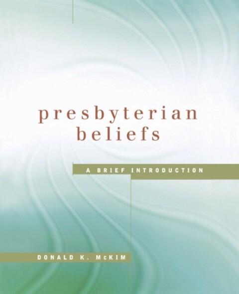 Presbyterian Beliefs: A Brief Introduction als Taschenbuch