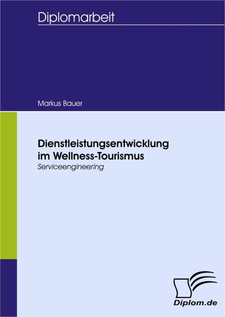 Dienstleistungsentwicklung im Wellness-Tourismus als eBook von Markus Bauer - Diplom.de