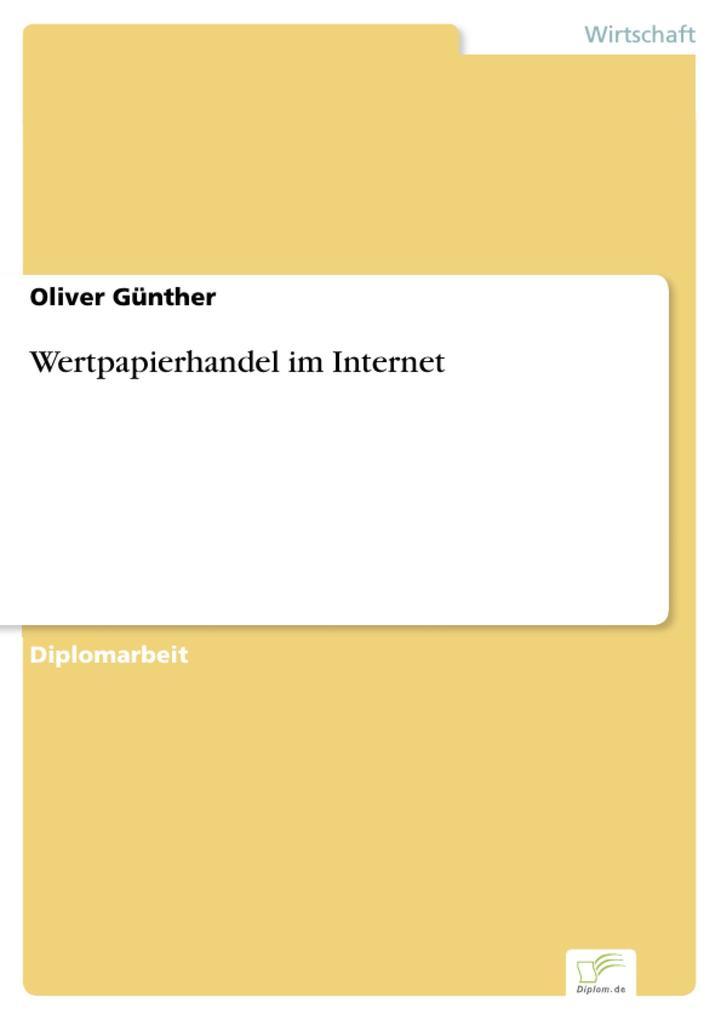 Wertpapierhandel im Internet als eBook von Oliver Günther - Diplom.de