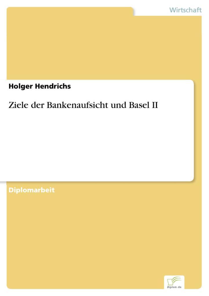 Ziele der Bankenaufsicht und Basel II