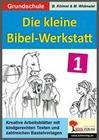 Die kleine Bibel-Werkstatt - Band 1 (1./2. Schuljahr)