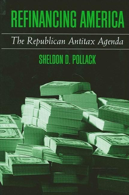 Refinancing America: The Republican Antitax Agenda als Taschenbuch