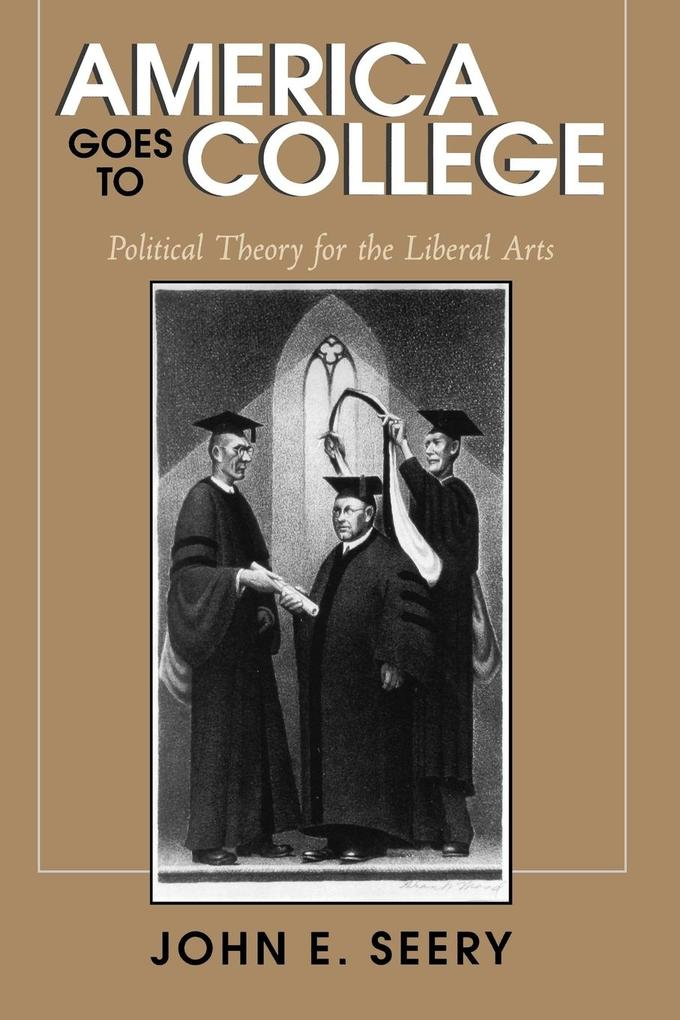 America Goes to College: Political Theory for the Liberal Arts als Taschenbuch