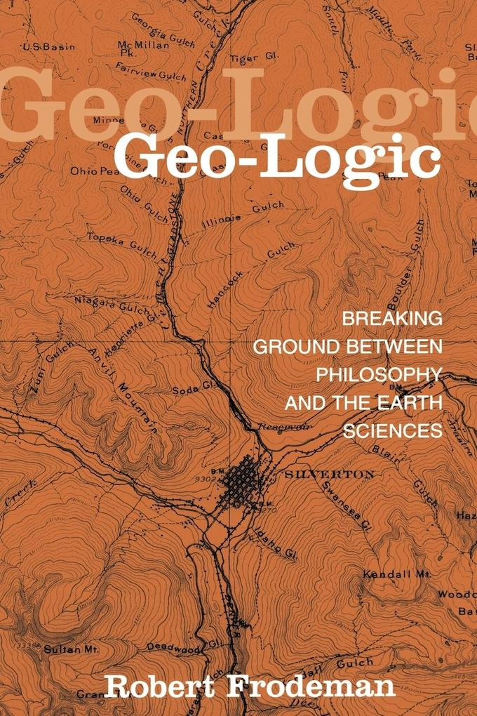 Geo-Logic: Breaking Ground Between Philosophy and the Earth Sciences als Taschenbuch