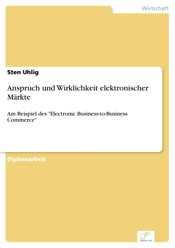 Anspruch und Wirklichkeit elektronischer Märkte als eBook von Sten Uhlig - Diplom.de