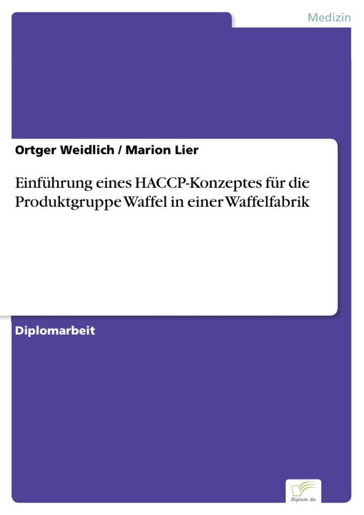 Einführung eines HACCP-Konzeptes für die Produktgruppe Waffel in einer Waffelfabrik als eBook