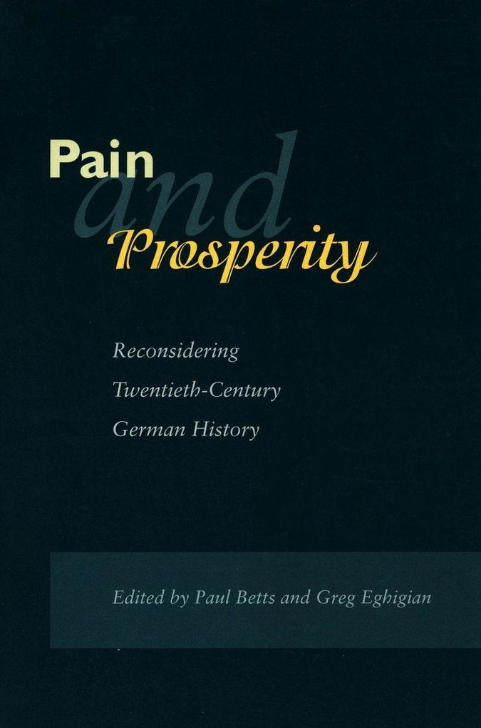 Pain and Prosperity: Reconsidering Twentieth-Century German History als Taschenbuch