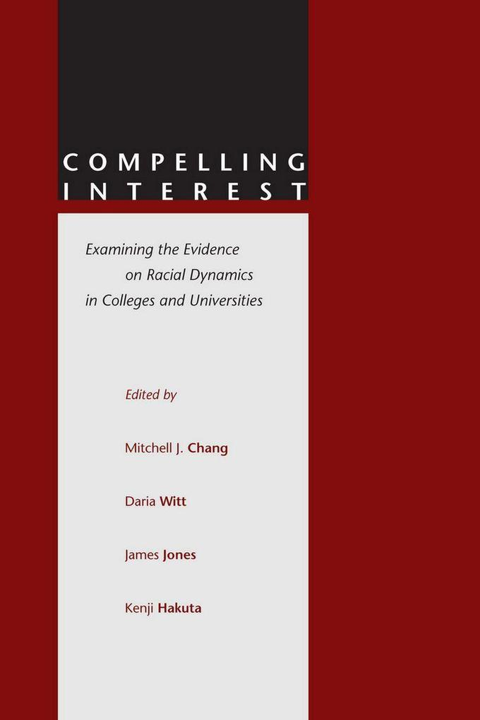 Compelling Interest: Examining the Evidence on Racial Dynamics in Colleges and Universities als Taschenbuch