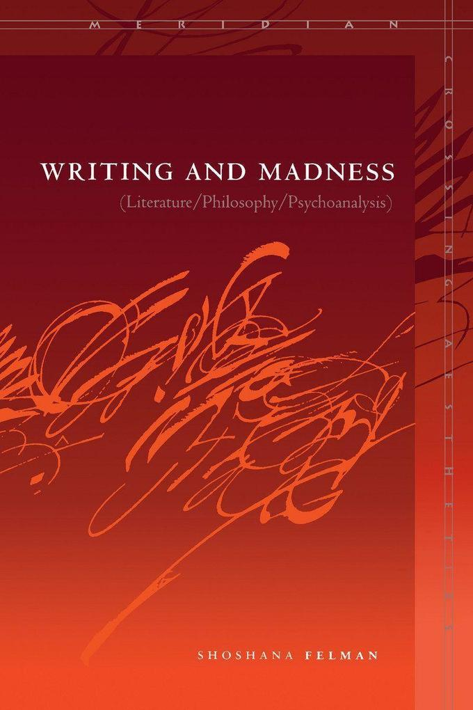 Writing and Madness: (Literature/Philosophy/Psychoanalysis) als Taschenbuch