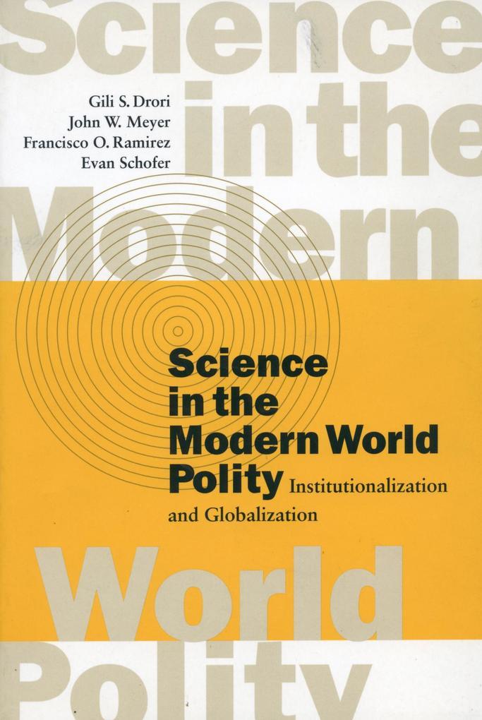 Science in the Modern World Polity: Institutionalization and Globalization als Taschenbuch