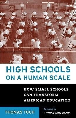 High Schools on a Human Scale: How Small Schools Can Transform American Education als Taschenbuch