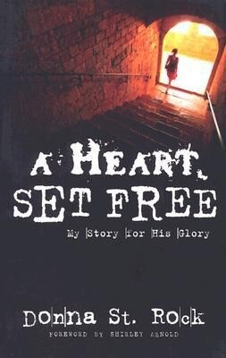 A Heart Set Free: My Story for His Glory als Taschenbuch