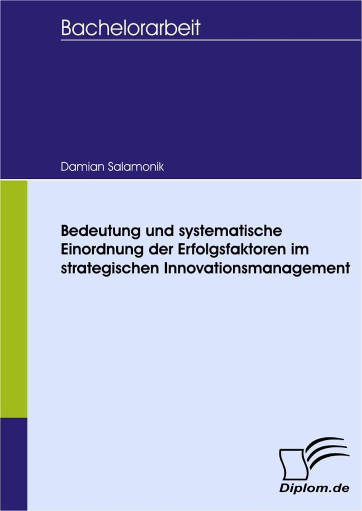 Bedeutung und systematische Einordnung der Erfolgsfaktoren im strategischen Innovationsmanagement als eBook