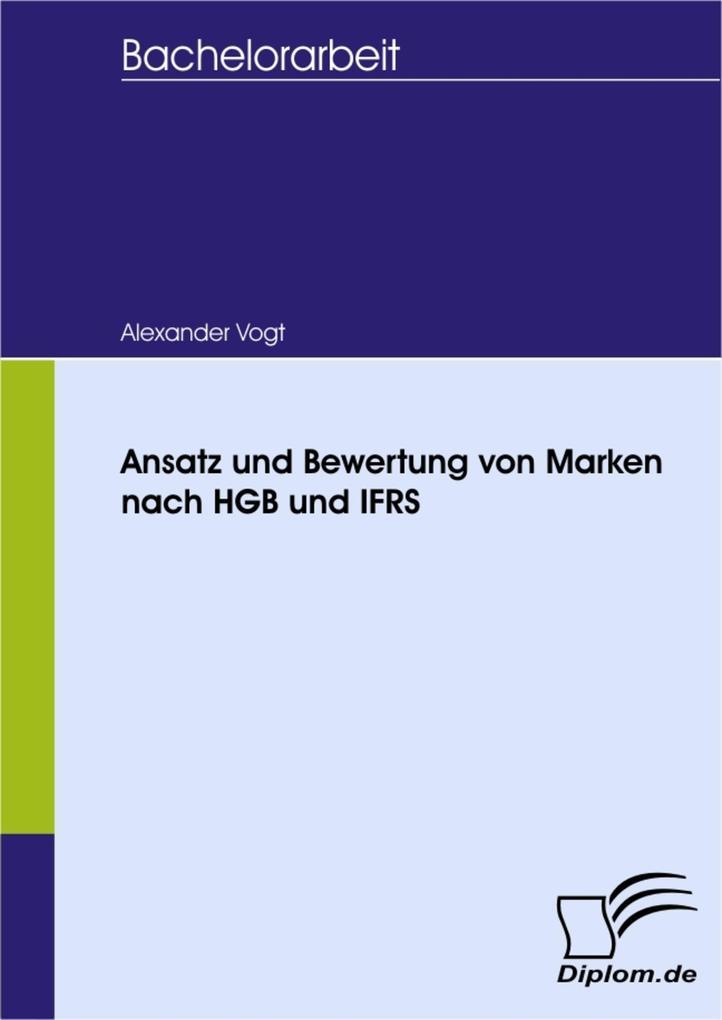 Ansatz und Bewertung von Marken nach HGB und IFRS
