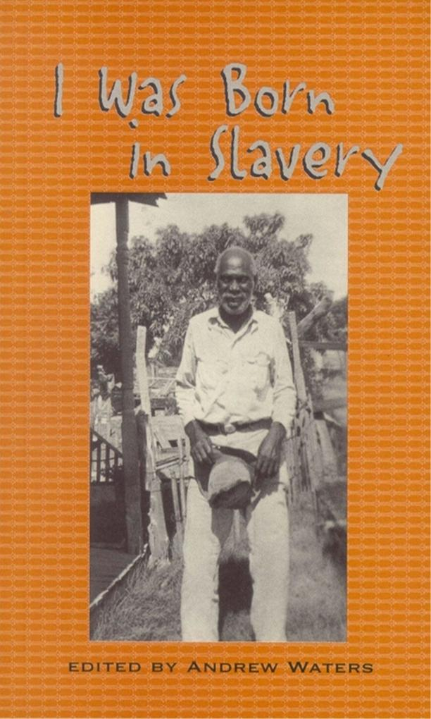 I Was Born in Slavery: Personal Accounts of Slavery in Texas als Taschenbuch