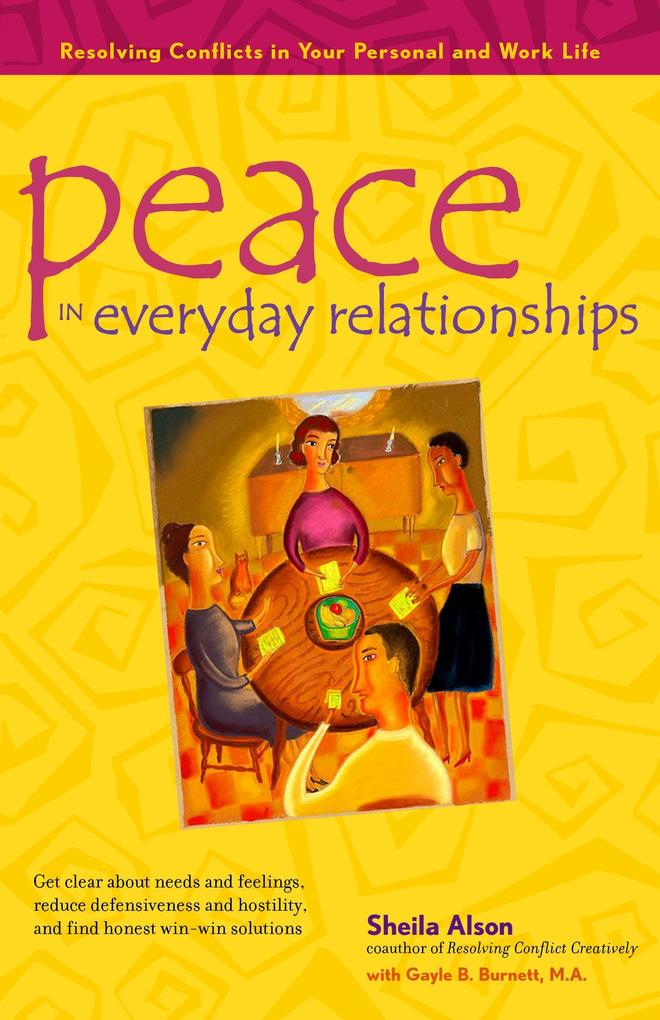 Peace in Everyday Relationships: Resolving Conflicts in Your Personal and Work Life als Taschenbuch