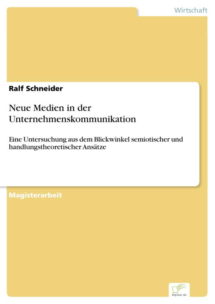 Neue Medien in der Unternehmenskommunikation als eBook von Ralf Schneider - Diplom.de
