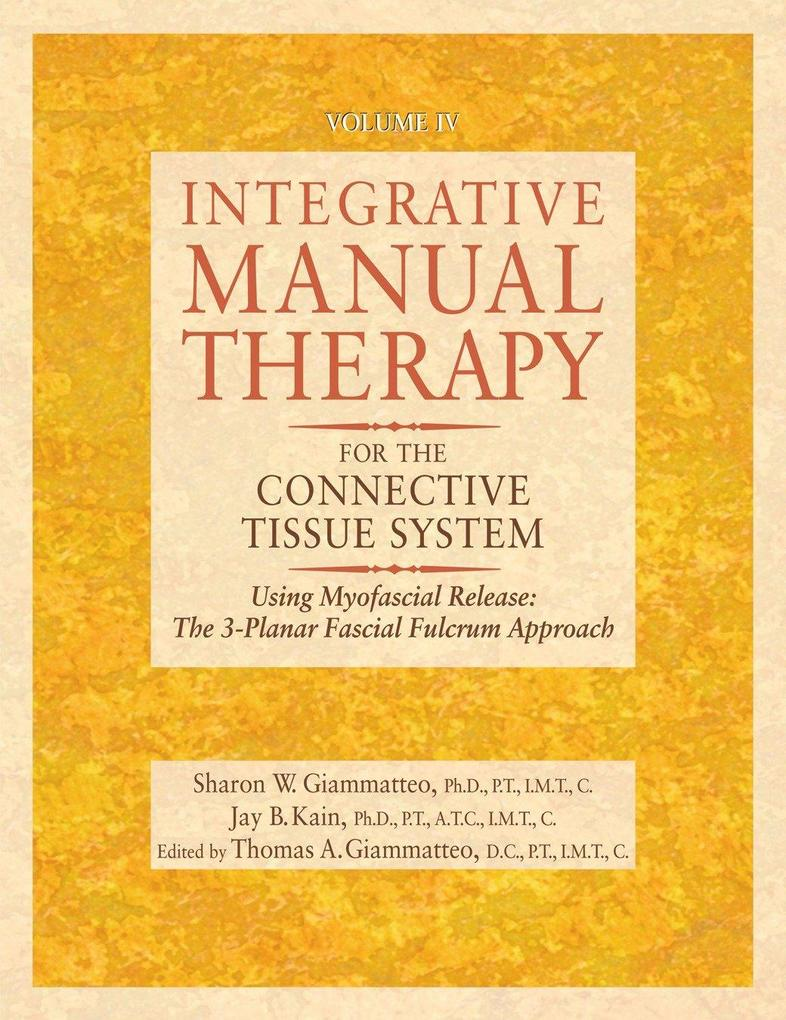 Integrative Manual Therapy for the Connective Tissue System: Using Myofascial Release: The 3-Planar Fascial Fulcrum Approach als Buch