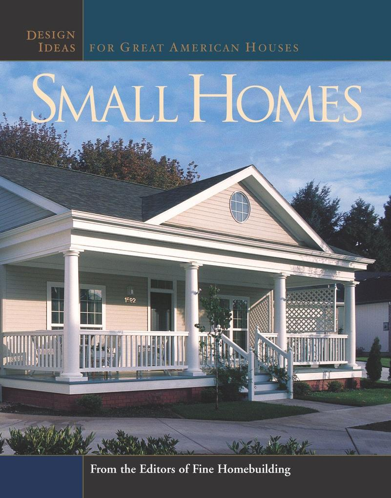 Small Homes: Design Ideas for Great American Houses als Taschenbuch