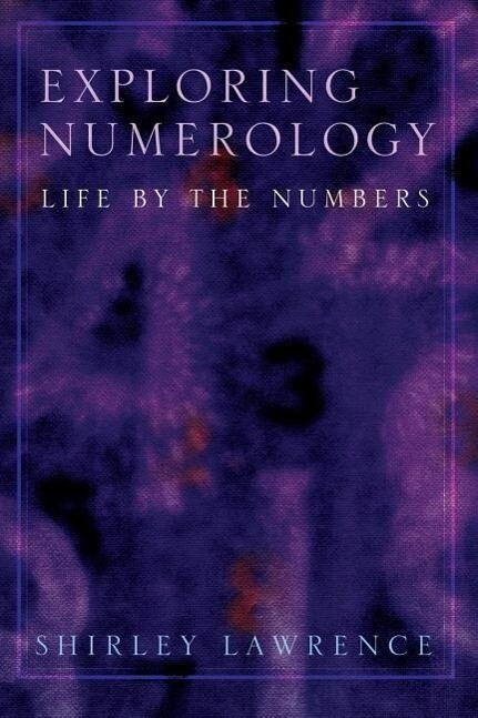 Exploring Numerology: Life by the Numbers als Taschenbuch