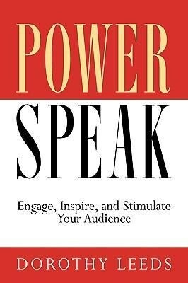 PowerSpeak: Engage, Inspire, and Stimulate Your Audience als Taschenbuch