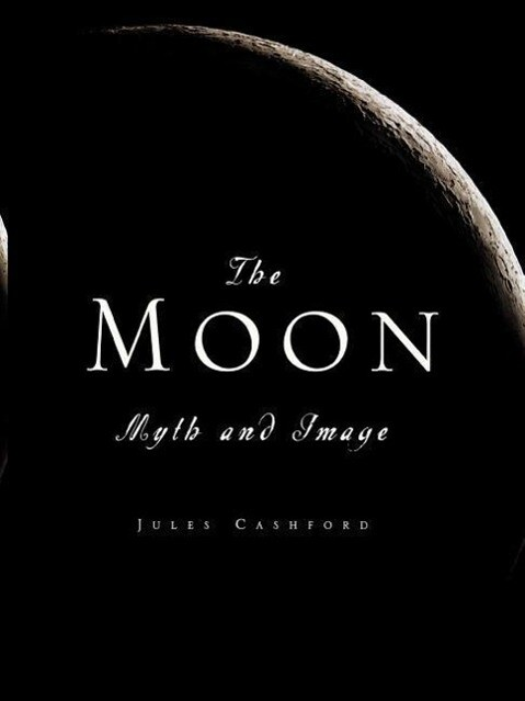 The Moon: Myth and Image als Taschenbuch