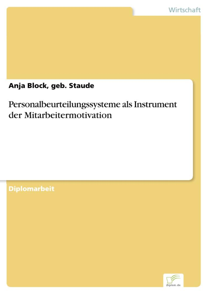 Personalbeurteilungssysteme als Instrument der Mitarbeitermotivation als eBook von geb. Staude Anja Block - Diplom.de
