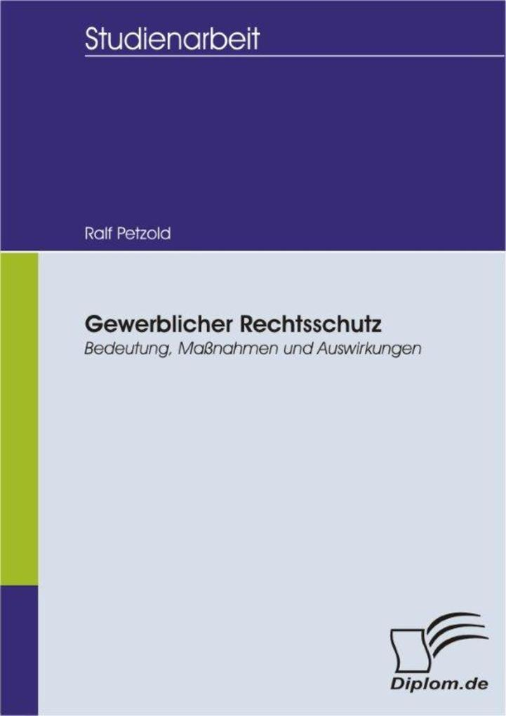 Gewerblicher Rechtsschutz: Bedeutung, Maßnahmen und Auswirkungen als eBook