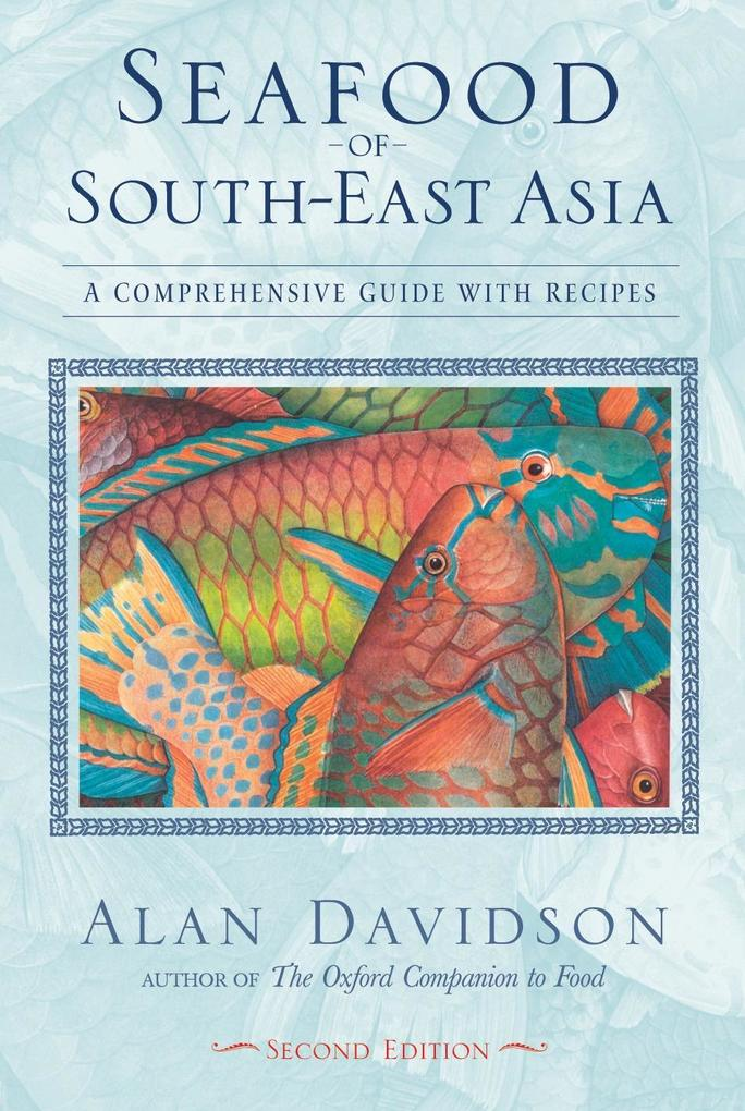 Seafood of South-East Asia: A Comprehensive Guide with Recipes als Taschenbuch