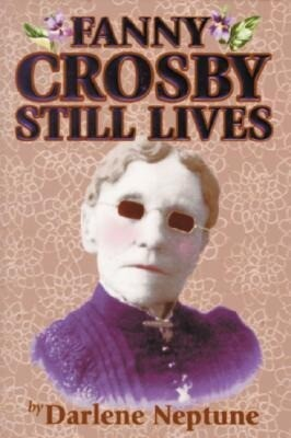 Fanny Crosby Still Lives als Buch