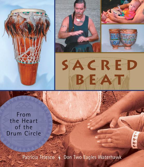 Sacred Beat: From the Heart of the Drum Circle als Taschenbuch