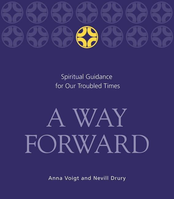 A Way Forward: Spiritual Guidance for Our Troubled Times als Taschenbuch