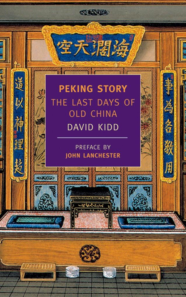 Peking Story: The Last Days of Old China als Taschenbuch
