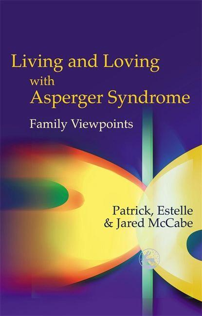 Living and Loving with Asperger Syndrome: Family Viewpoints als Buch