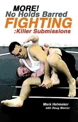 More No Holds Barred Fighting: Killer Submissions als Taschenbuch