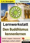 Lernwerkstatt Den Buddhismus kennen lernen