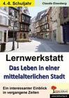 Lernwerkstatt Das Leben in einer mittelalterlichen Stadt