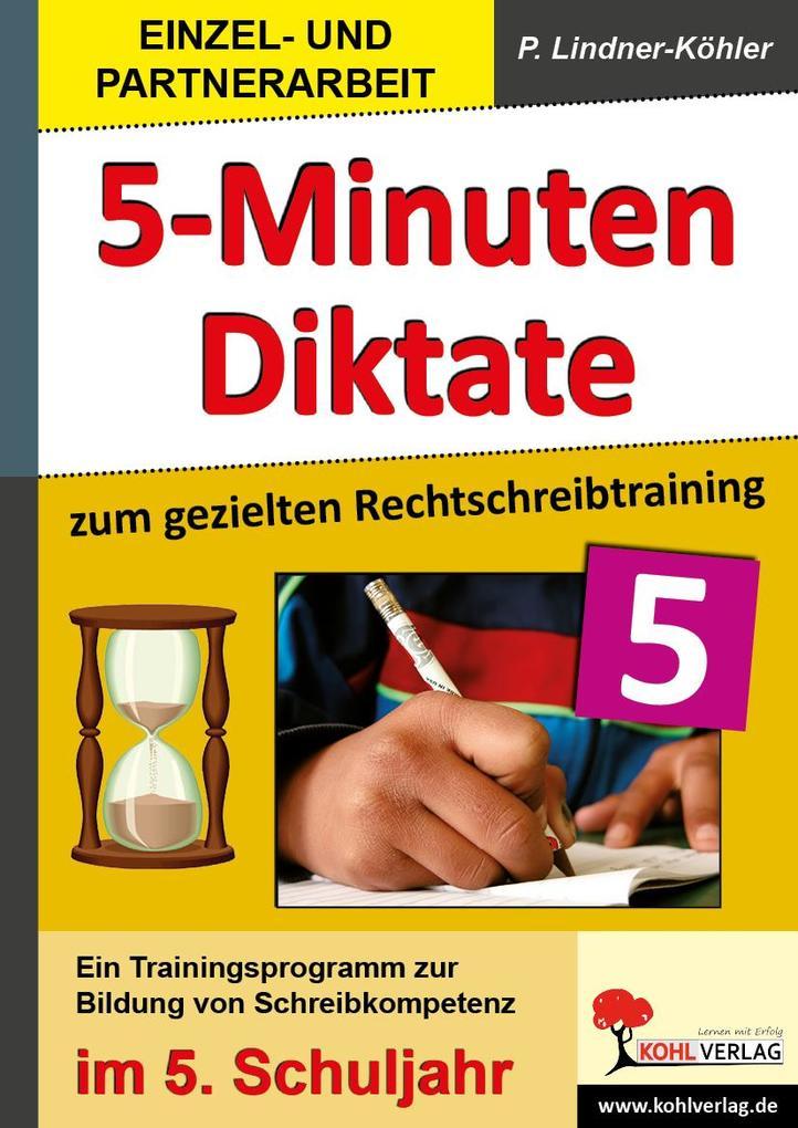 5-Minuten-Diktate zum gezielten Rechtschreibtraining / 5. Schuljahr