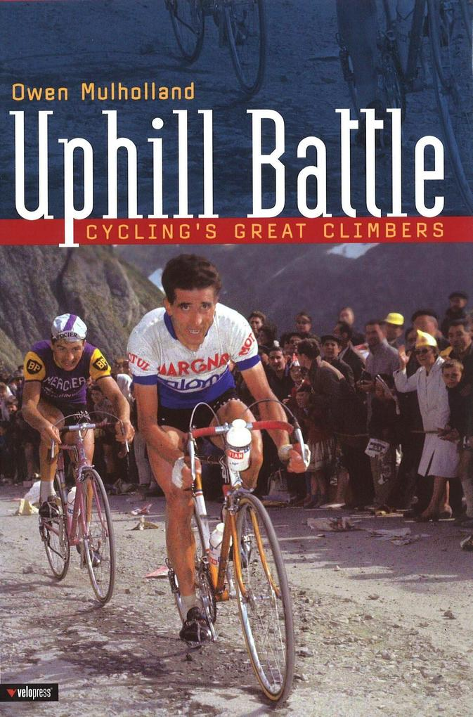 Uphill Battle: Cycling's Great Climbers als Buch
