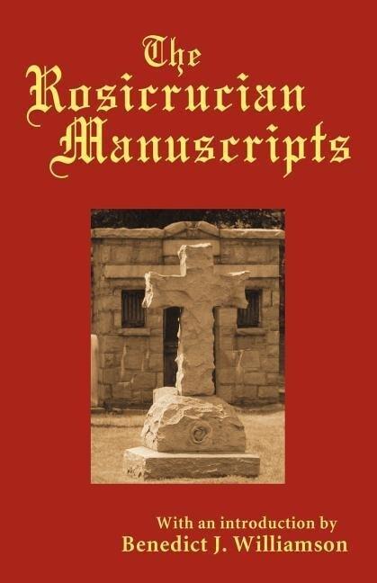 The Rosicrucian Manuscripts als Taschenbuch