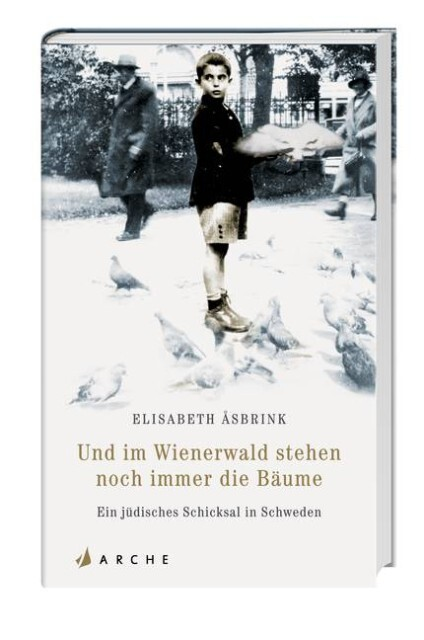 Und im Wienerwald stehen noch immer die Bäume als Buch von Elisabeth Asbrink