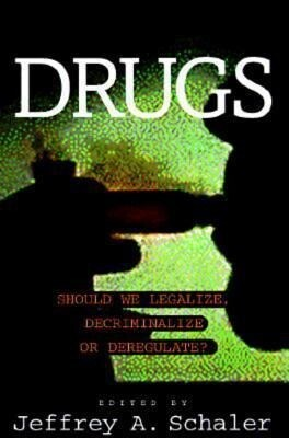 Drugs: Should We Legalize, Decriminalize or Deregulate? als Taschenbuch