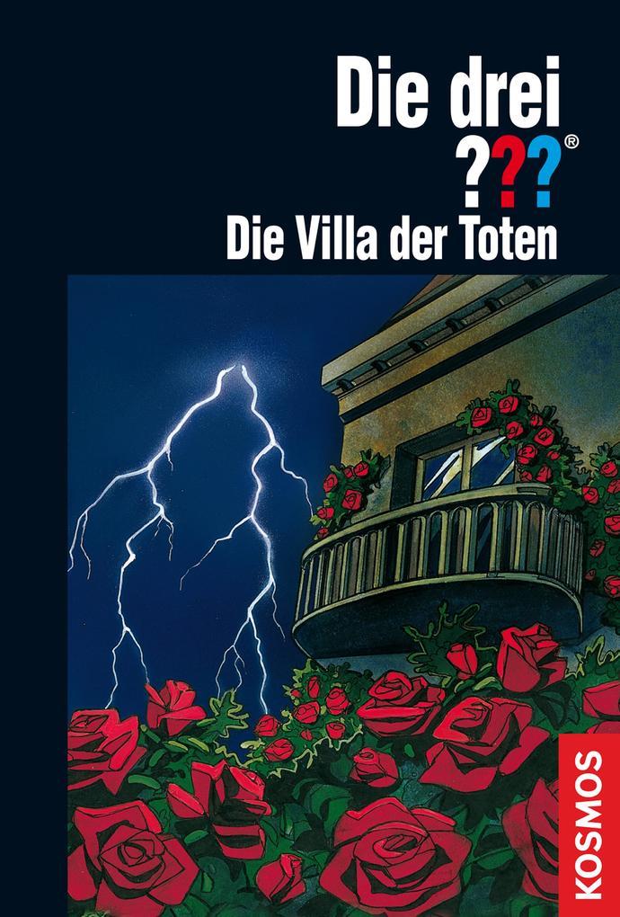 Die drei ??? Die Villa der Toten (drei Fragezeichen) als eBook von André Marx