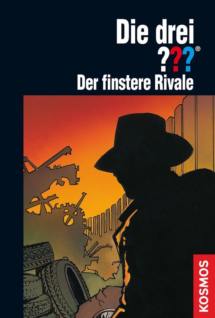 Die drei ??? Der finstere Rivale (drei Fragezeichen) als eBook von André Marx